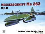 The World's First Turbo-Jet Fighter: Me 262 Vol.II