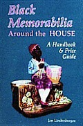 Black Memorabilia Around the House: A Handbook and Price Guide