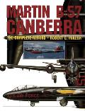 Martin B-57 Canberra: The Complete Record