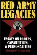 Red Army Legacies: Essays on Forces, Capabilities & Personalities