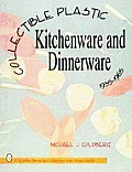Collectible Plastic Kitchenware and Dinnerware, 1935-1965