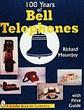 One Hundred Years of Bell Telephone with Price Guide