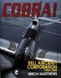 Cobra!: The Bell Aircraft Corporation 1934-1946