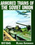 Armored Trains of the Soviet Union 1917-1945