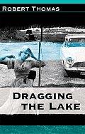 Dragging the Lake