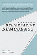 Approaching Deliberative Democracy: Theory and Practice