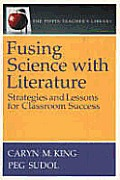 Fusing Science With Literature Strategies & Lessons for Classroom studies