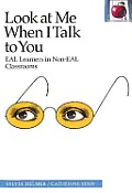 Look at Me When I Talk to You Eal Learners in Non Eal Classrooms