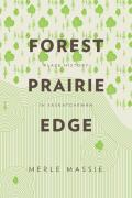 Forest Prairie Edge: Place History in Saskatchewan
