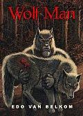 Wolf Man by Edo Van Belkom