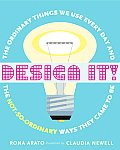 Design It!: The Ordinary Things We Use Every Day and the Not-So-Ordinary Ways They Came to Be