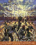 Out of Slavery: The Journey to Amazing Grace