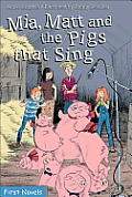 Mia, Matt and the Pigs That Sing