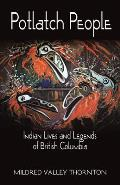 Potlatch People Indian Lives & Legends