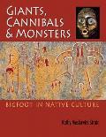 Giants Cannibals & Monsters Bigfoot in Native Culture