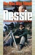 Man Who Filmed Nessie: Tim Dinsdale & the Enigma of Loch Ness