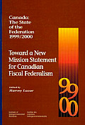 Canada: The State of the Federation, 1999-2000: Toward a New Mission Statement for Canadian Fiscal Federation