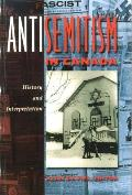 Antisemitism In Canada: History & Interpretation by