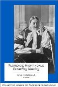 Collected Works of Florence Nightingale #13: Florence Nightingale: Extending Nursing