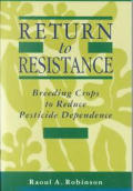 Return To Resistance Breeding Crops To