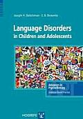 Language Disorders in Children and Adolescents: Series: Advances in Psychotherapy - Evidence-Based Practice, Vol28
