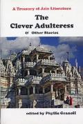 Clever Adulteress and Other Stories : a Treasury of Jain Literature (08 Edition)