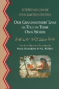 Our Grandmother's Lives as Told in Their Own Words Kohkominawak Otacimowiniwawa