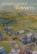 Canadian Plains Studies #49: Cloud-Capped Towers: The Utopian Theme in Saskatchewan History & Culture