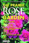 Prairie Rose Garden: Comprehensive List of Easy-Care Prairie Hardy Shrub Roses