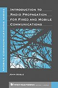 Introduction to Radio Propagation for Fixed and Mobile Communications (Artech House Mobile Communications)