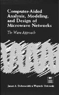 Computer-Aided Analysis, Modeling, and Design of Microwave Networks [With CDROM]