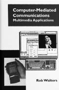 Computer-Mediated Communications (Artech House Telecommunications Library)