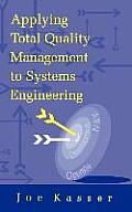 Applying Total Quality Management to Systems Engineering