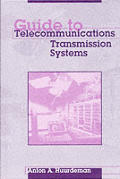 Guide to Telecommunications Transmission Systems (Artech House Telecommunications Library)