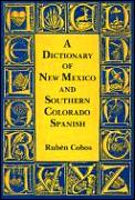 Dictionary Of New Mexico & So Colorado Spanish