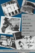 Mas Antes: Hispanic Folklore of the Rio Puerco Valley