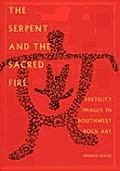 The Serpent and the Sacred Fire: Fertility Images in Southwest Rock Art