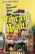 Natural Way to Vibrant Health