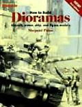 How to Build Dioramas 2nd Edition