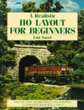 A Realistic HO Layout for Beginners: Step-By-Step Instructions for Building a Complete HO Scale Layout (Model Railroader)