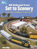 HO Railroad from Set to Scenery 8 Easy Steps to Building a Complete Layout