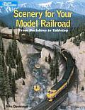 Scenery for Your Model Railroad From Backdrop to Tabletop