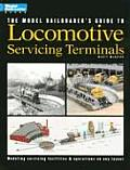 The Model Railroader's Guide to Locomotive Servicing Terminals (Model Railroader)