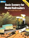 Basic Scenery for Model Railroaders: The Complete Photo Guide (Model Railroader)
