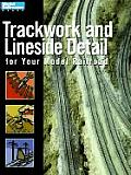 Trackwork & Lineside Detail for Your Model Railroad