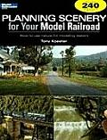 Planning Scenery for Your Model Railroad How to Use Nature for Modeling Realism