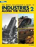 The Model Railroader's Guide to Industries Along the Tracks II