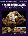 N Scale Railroading: Getting Started in the Hobby (Model Railroader's How-To Guides) Cover
