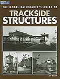 The Model Railroader's Guide to Trackside Structures (Model Railroader's Guide To...)