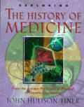 Exploring the History of Medicine: From the Ancient Physicians of Pharaoh to Genetic Engineering (Exploring)